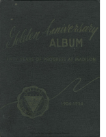 Golden Anniversary Album: Fifty Years of Progress at Madison 1904-1954